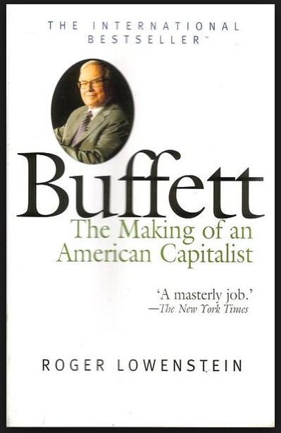 Buffett – The making of an American Capitalist by Roger Lowenstein